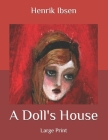 A Doll's House: Large Print Cover Image