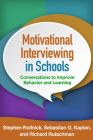 Motivational Interviewing in Schools: Conversations to Improve Behavior and Learning (Applications of Motivational Interviewing) Cover Image