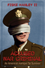 Accused War Criminal: An American Kempei Tai Survivor Cover Image