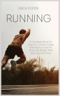 Running: A Complete Book on How You Can Run Faster Effortlessly to Get Fit and Lose Weight with Easy Tips and Tricks Cover Image