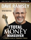 The Total Money Makeover: Classic Edition: A Proven Plan for Financial Fitness Cover Image