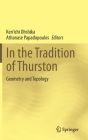 In the Tradition of Thurston: Geometry and Topology Cover Image
