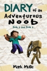 Diary of an Adventurous Noob, Book 2 and Book 3 (An Unofficial Minecraft Book fo Cover Image