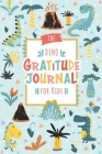 The Dino Gratitude Journal for Kids: A Journal to Teach Children to Practice Gratitude & Mindfulness. Writing + Drawing Prompts, Each page NOT the sam Cover Image