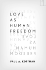 Love as Human Freedom Cover Image