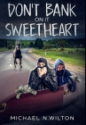 Don't Bank On It Sweetheart: Premium Large Print Hardcover Edition Cover Image