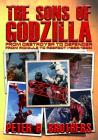 The Sons of Godzilla: From Destroyer to Defender - From Ridicule to Respect (1955-1995) Cover Image