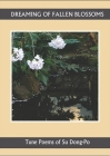 Dreaming of Falling Blossoms: Tune Poems of Su Dong-Po Cover Image