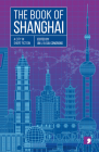 The Book of Shanghai: A City in Short Fiction (Reading the City) Cover Image