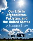 Our Life in Afghanistan, Pakistan, and the United States: A Success Story Cover Image