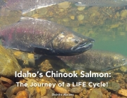 Idaho's Chinook Salmon: The Journey of a LIFE Cycle Cover Image