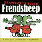 Da Crockydile Book o' Frendsheep: A Pearls Before Swine Gift Book Cover Image