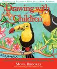 Drawing with Children: A Creative Method for Adult Beginners, Too Cover Image
