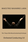 The 7 Keys of the NeuroConducting Technique: Orchestral Conducting 3.0 Cover Image