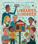 Little Libraries, Big Heroes Cover Image