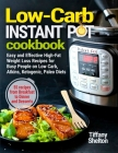 Low-Carb Instant Pot Cookbook: Easy and Effective High-Fat Weight Loss Recipes for Busy People on Low Carb, Atkins, Ketogenic, Paleo Diets. 55 Recipe Cover Image
