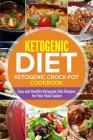 Ketogenic diet- Ketogenic Crock Pot Cookbook: Easy and Healthy Ketogenic Diet Recipes for Your Slow Cooker Cover Image