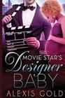 The Movie Star's Designer Baby Cover Image
