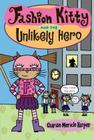 Fashion Kitty and the Unlikely Hero Cover Image