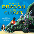 There's a Dragon in My Closet (Denene Millner Books) Cover Image