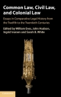 Common Law, Civil Law, and Colonial Law: Essays in Comparative Legal History from the Twelfth to the Twentieth Centuries Cover Image