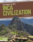 Inca Civilization (Civilizations of the World) Cover Image