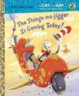 The Thinga-ma-jigger Is Coming Today! Cover Image