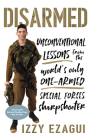 Disarmed: Unconventional Lessons from the World's Only One-Armed Special Forces  Sharpshooter Cover Image
