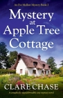 Mystery at Apple Tree Cottage: A completely unputdownable cozy mystery novel Cover Image