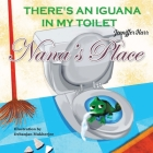 Nana's Place: There's An Iguana In My Toilet Cover Image