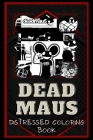 Deadmaus Distressed Coloring Book: Artistic Adult Coloring Book Cover Image