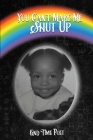 You Can't Make Me Shut Up Cover Image