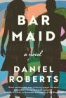 Bar Maid: A Novel Cover Image