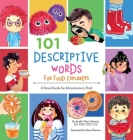 101 Descriptive Words for Food Explorers: A Visual Guide for Adventures in Food Cover Image