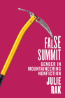 False Summit: Gender in Mountaineering Nonfiction Cover Image