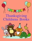 Thanksgiving Childrens Books: The Coloring Books for Animal Lovers, design for kids, Children, Boys, Girls and Adults Cover Image