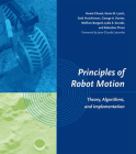 Principles of Robot Motion: Theory, Algorithms, and Implementations (Intelligent Robotics and Autonomous Agents) Cover Image