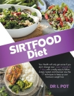 Sirtfood Diet: How to lose 7 pounds in 7 days with a really easy to follow 2-steps System. Discover the 17 techniques to keep up your Cover Image