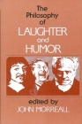The Philosophy of Laughter and Humor Cover Image