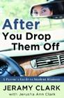After You Drop Them Off: A Parent's Guide to Student Ministry Cover Image