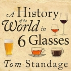 A History of the World in 6 Glasses Lib/E Cover Image