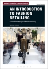 An Introduction to Fashion Retailing: From Managing to Merchandising (Basics Fashion Management) Cover Image