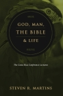 God, Man, the Bible & Life: The Costa Rica Conference Lectures Cover Image