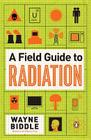 A Field Guide to Radiation Cover Image