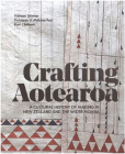 Crafting Aotearoa: A Cultural History of Making in New Zealand and the Wider Moana Cover Image