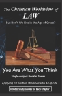 The Christian Worldview of LAW: But Don't We Live in the Age of Grace? Cover Image