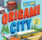 Origami City: A Fold-by-Number Book: Includes 75 Models and a Foldout Paper Mat Cover Image