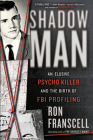 ShadowMan: An Elusive Psycho Killer and the Birth of FBI Profiling Cover Image