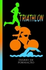 Triathlon diário de formação: Nadar, andar de bicicleta e correr. O treino é tudo. O livro de recordes perfeito para o seu progresso. Cover Image