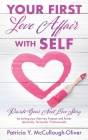 Your First Love Affair with Self: Rewrite Your Next Love Story by turning your Pain into Purpose and Power Spiritually. Personally. Professionally Cover Image